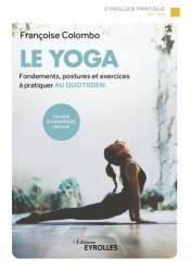Dernières parutions dans Eyrolles Pratique, Le yoga