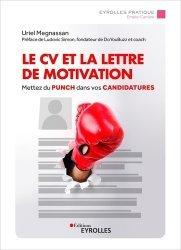 Dernières parutions dans Eyrolles Pratique, Le CV et la lettre de motivation. Mettez du punch dans vos candidatures