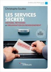 Dernières parutions dans Eyrolles Pratique, Les services secrets. Histoire, méthodes et organisation du renseignement