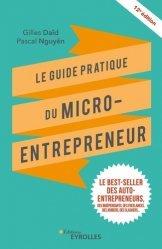 Dernières parutions dans EYROLLES, Le guide pratique du micro-entrepreneur. 12e édition