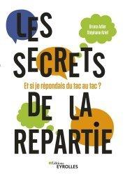 Dernières parutions sur Expression orale, Les secrets de la répartie. Et si je répondais du tac au tac ?