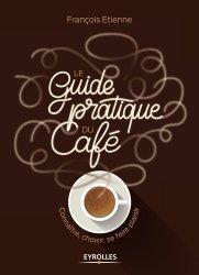 Dernières parutions sur Café, Le guide pratique du café