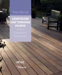 Dernières parutions sur Menuiseries - Ouvertures, Construire une terrasse en bois