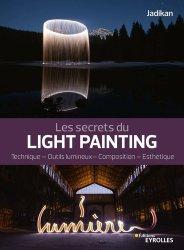 Dernières parutions sur Photographie, Les secrets du light painting