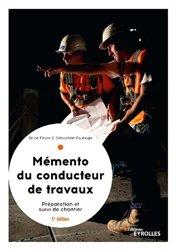 Dernières parutions sur Conduite de chantier, Le mémento du conducteur de travaux