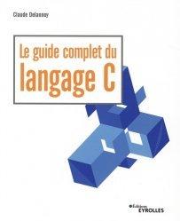 Dernières parutions sur Langages, Le guide complet du langage C
