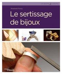 Dernières parutions sur Bijouterie - Joaillerie, Le sertissage de bijoux