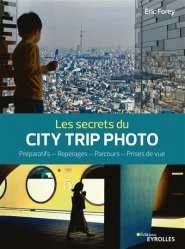 Dernières parutions sur Techniques photo, Les secrets du city trip photo