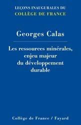 Dernières parutions dans Leçons inaugurales du Collège de France, Les ressources minérales, enjeu majeur du développement durable