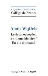 Dernières parutions dans Leçons inaugurales, Le droit européen a-t-il une histoire ? En a-t-il besoin ?