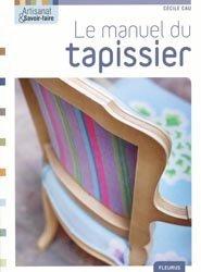 Souvent acheté avec Le cannage et le rempaillage, le Le manuel du tapissier
