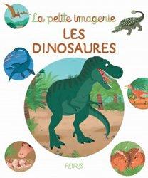 Dernières parutions dans La petite imagerie, Les dinosaures