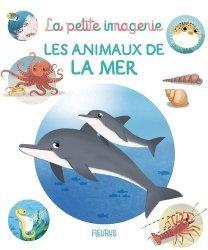 Dernières parutions sur Vie des animaux, Les animaux de la mer