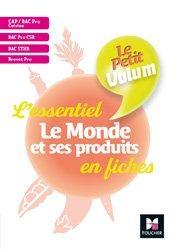 Dernières parutions sur Etudes hôtellerie restauration, Le Petit Volum' - Le Monde et ses produits - Révision et entrainement
