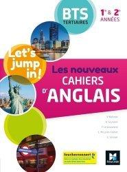 Nouvelle édition Let's jump in! Les nouveaux cahiers d'anglais 1re et 2e années BTS tertiaires