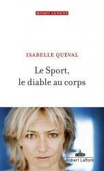 Dernières parutions sur Enseignement du sport, Le sport, le diable au corps