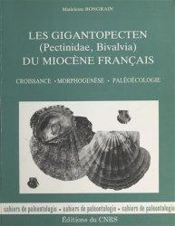 Dernières parutions dans Cahiers de Paléontologie , Les Gigantopecten (Pectinidae, Bivalvia) du Miocène français