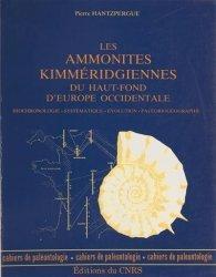 Dernières parutions dans Cahiers de Paléontologie , Les Ammonites Kimméridgiennes du haut fond d'Europe Occidentale (Biochronologie, Systématique, Évolution, Paléogéographie)