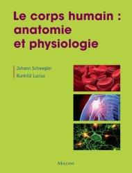 Dernières parutions sur Physiologie, Le corps humain : anatomie et physiologie