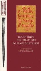 Dernières parutions dans les carnets du calligraphe, Le cantique des créatures de François d'Assise