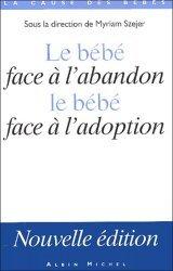 Dernières parutions dans La cause des bébés, Le bébé face à l'abandon, le bébé face à l'adoption