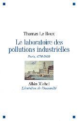 Dernières parutions dans L'évolution de l'humanite, Le laboratoire des pollutions industrielles