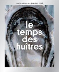 Dernières parutions sur Invertébrés d'eau de mer, Le Temps des huitres
