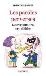 Dernières parutions dans Psychologie, Les paroles perverses