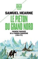 Dernières parutions dans Petite Bibliothèque Voyageurs, Le piéton du Grand Nord