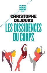 Dernières parutions sur Médecine psychosomatique, Les dissidences du corps / répression et subversion en psychosomatique