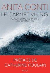 Dernières parutions dans Voyageurs Payot, Le carnet Viking. 70 jours en mer de Barents (juin-septembre 1939)