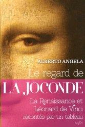 Dernières parutions sur Iconographie et lecture de tableau, Le regard de la Joconde. La Renaissance et Léonard de Vinci racontés par un tableau