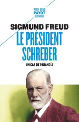Dernières parutions sur Freud, Le président Schreber : un cas de paranoïa