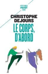 Dernières parutions sur Concepts - Notions, Le corps, d'abord : corps biologique, corps érotique et sens moral