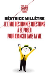 Dernières parutions dans Petite bibliothèque Payot, Le livre des bonnes questions à se poser pour avancer dans la vie