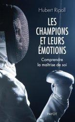 Dernières parutions dans Payot Psy, Les champions et leurs émotions. Comprendre la maîtrise de soi
