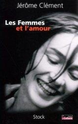 Dernières parutions dans Essais Documents, Les femmes et l'amour