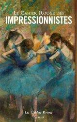 Dernières parutions sur Impressionnisme, Le Cahier Rouge des impressionnistes