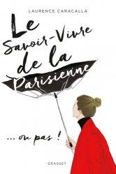 Dernières parutions sur Savoir-vivre, Le savoir-vivre de la Parisienne... ou pas !