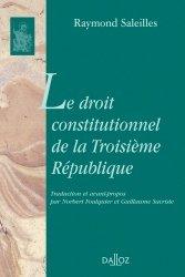Dernières parutions dans bibliothèque dalloz, Le droit constitutionnel de la Troisième République