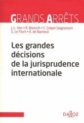 Dernières parutions dans Grands arrêts, Les grandes décisions de la jurisprudence internationale