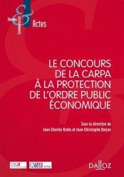 Dernières parutions sur Droit pénal des affaires, Le concours de la Carpa à la protection de l'ordre public économique