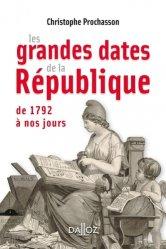 Dernières parutions sur Histoire des institutions, Les grandes dates de la République. De 1792 à nos jours