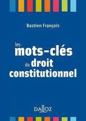 Dernières parutions sur Lexiques et dictionnaires, Les mots-clés du droit constitutionnel