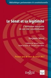 Dernières parutions dans Bibliothèque parlementaire et constitutionnelle, Le Sénat et sa légitimité. L'institution interprète de son rôle constitutionnel
