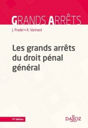 Dernières parutions dans Grands arrêts, Les grands arrêts du droit pénal général. 11e édition