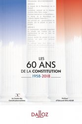 Dernières parutions sur Constitution, Les 60 ans de la Constitution 1958-2018