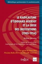 Dernières parutions dans Bibliothèque parlementaire et constitutionnelle, Le radicalisme d'Edouard Herriot et la crise des institutions (1905-1954)