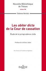 Dernières parutions dans Nouvelle Bibliothèque Thèses, Les obiter dicta de la Cour de cassation. Etude de la jurisprudence civile