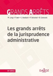 Dernières parutions sur Droit administratif général, Les grands arrêts de la jurisprudence administrative. 22e édition